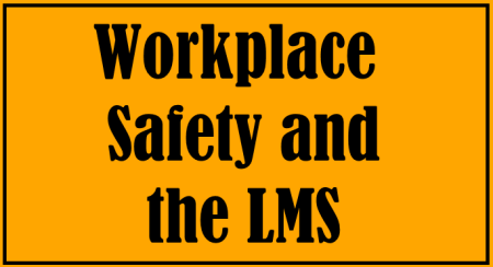 Oops, that hurt… The LMS and Workplace Safety
