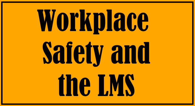 Oops, that hurt... The LMS and Workplace Safety