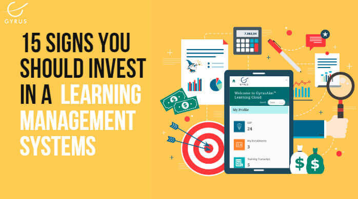 15 Signs you should invest in Learning Management Systems (LMS)?