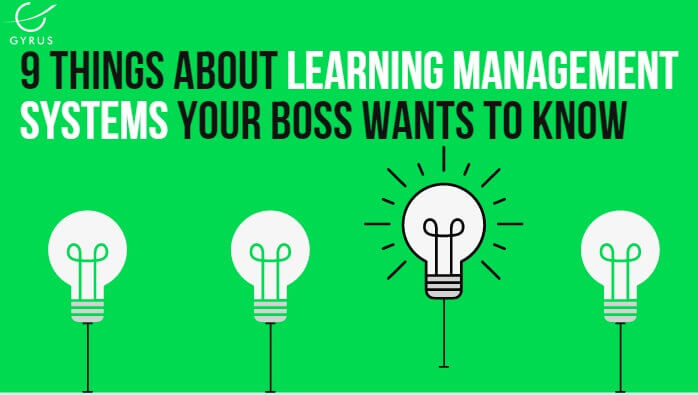9 Things about Learning Management Systems your Boss Wants to Know?