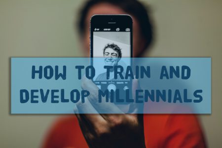 How to Train and Develop Millennials