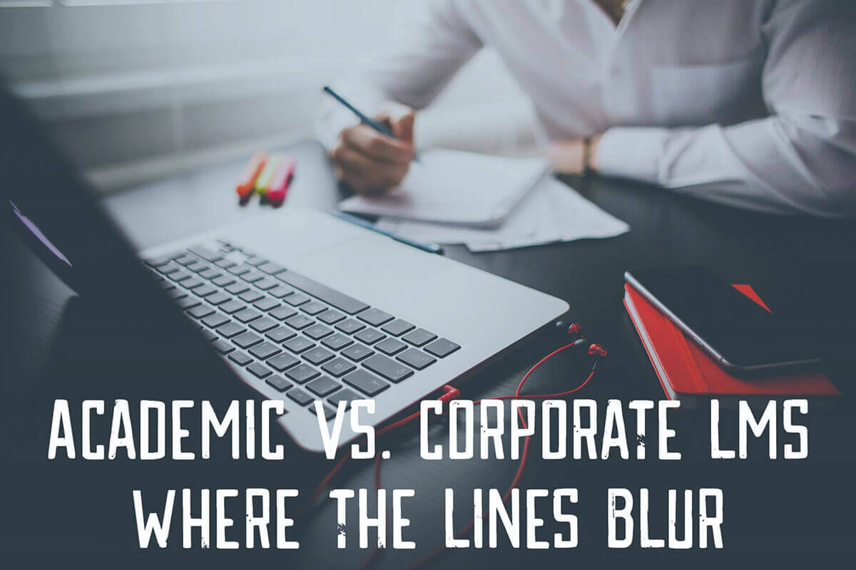 Academic vs. Corporate LMS – Where the Lines Blur