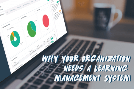 Why we need Learning Management Systems