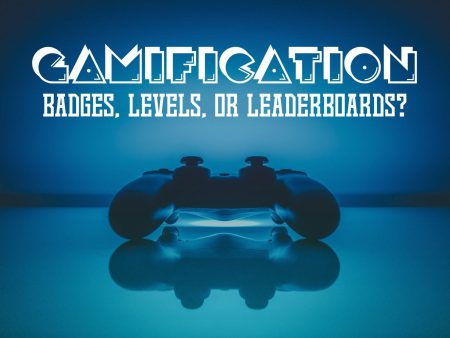 Gamification – Badges, Levels, or Leaderboards?