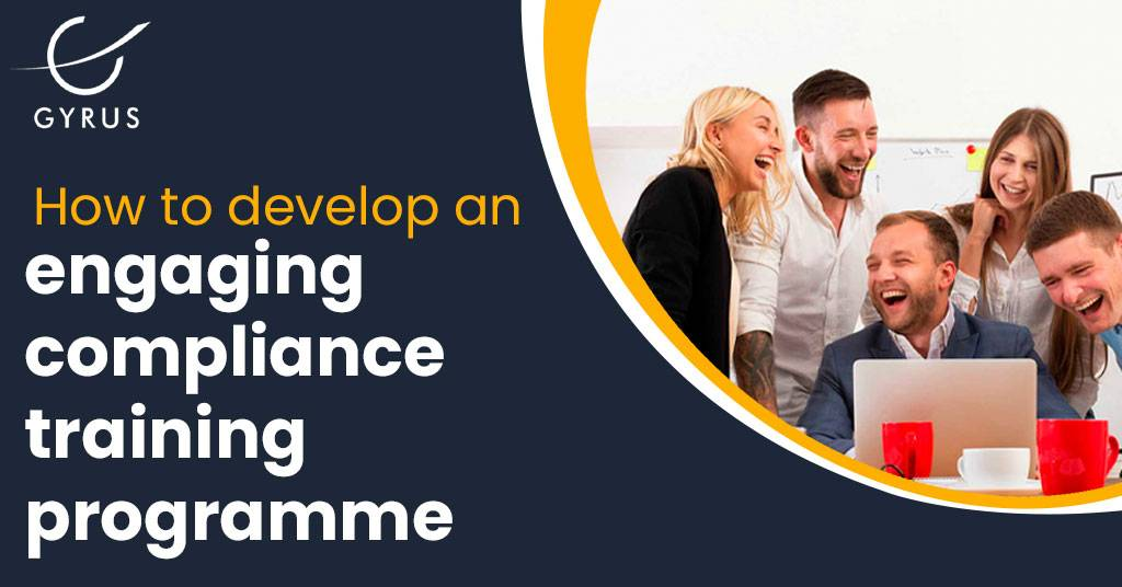 How to develop an engaging compliance training program