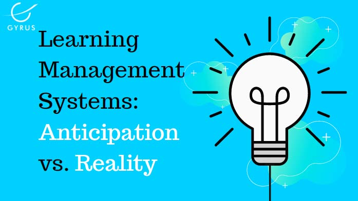 Learning Management Systems: Anticipation vs. Reality