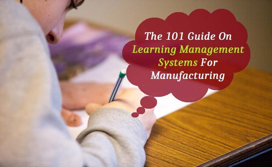 The 101 Guide On Learning Management Systems For Manufacturing