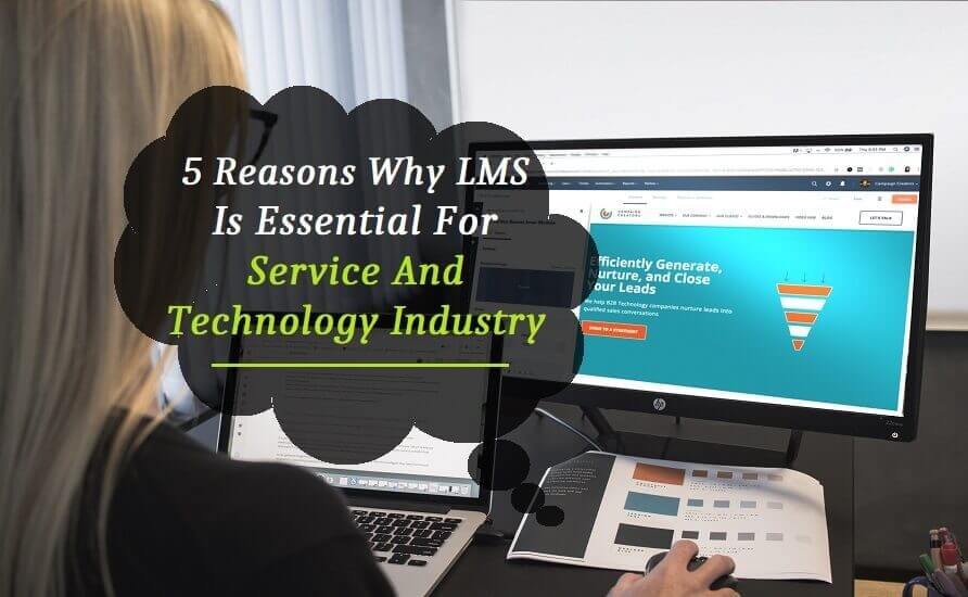 5 Reasons Why LMS is Essential for the Service And Technology Industry