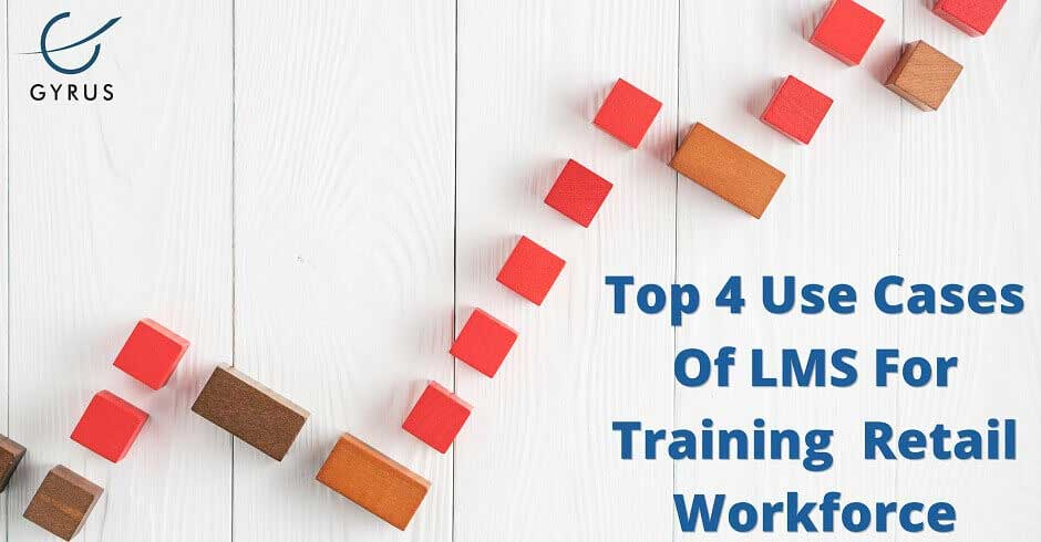 Top 4 Use Cases Of LMS For Training Retail Workforce