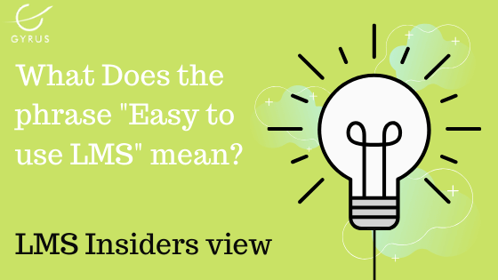 "What does the phrase ""Easy to use LMS"" mean?"