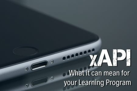 xAPI – What it can mean for your learning Program